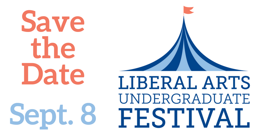 Save the Date: Liberal Arts Undergraduate Festival