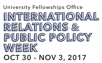 Fellowship Opportunities: International Relations and Public Policy Week: Oct 30 – Nov 3