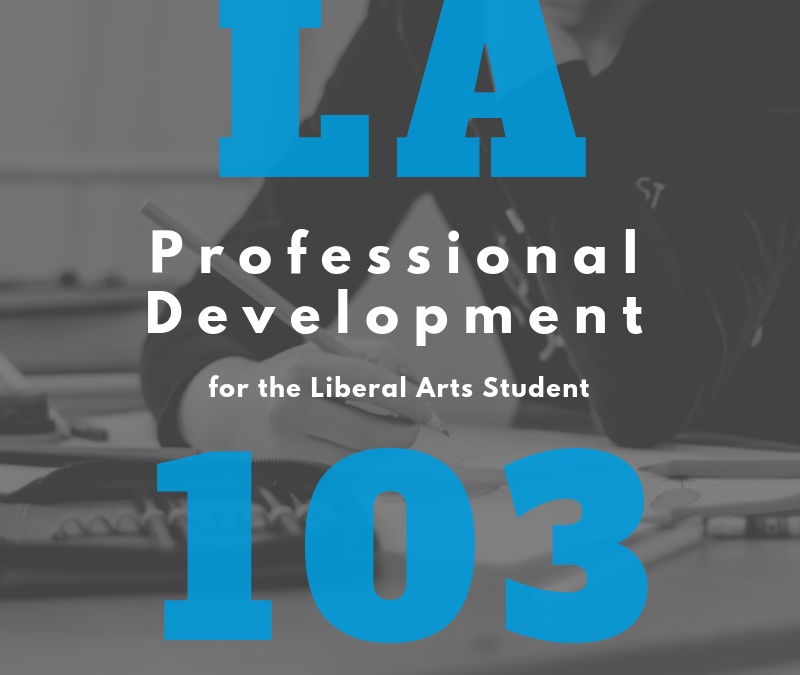 LA 103: Professional Development Course for Liberal Arts Students